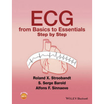 ECG from Basics to Essentials: Step by Step by Roland X. Stroobandt, 9781119066415