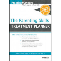 The Parenting Skills Treatment Planner, with DSM-5 Updates by Arthur E. Jongsma, 9781119073123