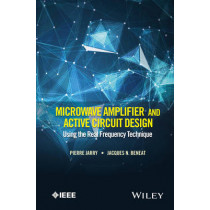 Microwave Amplifier and Active Circuit Design Using the Real Frequency Technique by Pierre Jarry, 9781119073208