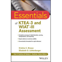 Essentials of KTEA-3 and WIAT-III Assessment by Kristina C. Breaux, 9781119076872