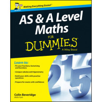 AS and A Level Maths For Dummies by Colin Beveridge, 9781119078463