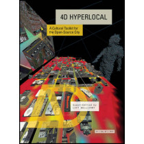 4D Hyperlocal: A Cultural Toolkit for the Open-Source City by Lucy Bullivant, 9781119097129