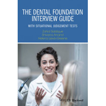 The Dental Foundation Interview Guide: With Situational Judgement Tests by Zahid Siddique, 9781119109143