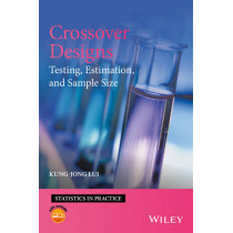 Crossover Designs: Testing, Estimation, and Sample Size by Kung-Jong Lui, 9781119114680
