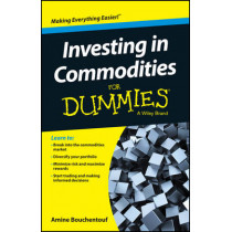 Investing in Commodities For Dummies by Amine Bouchentouf, 9781119122012