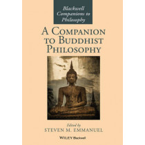 A Companion to Buddhist Philosophy by Steven M. Emmanuel, 9781119144663