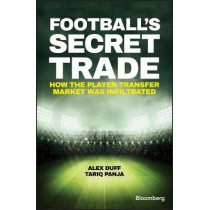 Football's Secret Trade: How the Player Transfer Market was Infiltrated by Alex Duff, 9781119145424