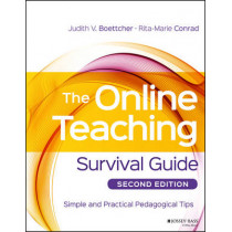 The Online Teaching Survival Guide: Simple and Practical Pedagogical Tips by Judith V. Boettcher, 9781119147688