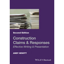 Construction Claims and Responses: Effective Writing and Presentation by Andy Hewitt, 9781119151852