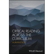 Critical Reading Across the Curriculum: Humanities by Anton Borst, 9781119154877
