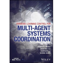 Iterative Learning Control for Multi-agent Systems Coordination by Shiping Yang, 9781119189046
