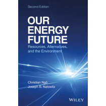 Our Energy Future: Resources, Alternatives and the Environment by Christian Ngo, 9781119213369