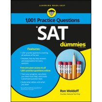 1,001 SAT Practice Questions For Dummies by Ron Woldoff, 9781119215844