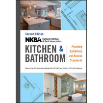 NKBA Kitchen and Bathroom Planning Guidelines with Access Standards by NKBA (National Kitchen & Bath Association), 9781119216001