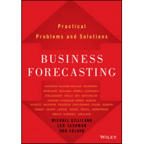 Business Forecasting: Practical Problems and Solutions by Michael Gilliland, 9781119224563