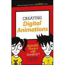 Creating Digital Animations: Animate Stories with Scratch! by Derek Breen, 9781119233527