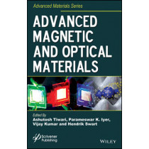 Advanced Magnetic and Optical Materials by Ashutosh Tiwari, 9781119241911