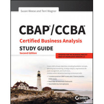 CBAP / CCBA Certified Business Analysis Study Guide by Susan A. Weese, 9781119248835
