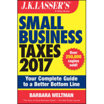 J.K. Lasser's Small Business Taxes 2017: Your Complete Guide to a Better Bottom Line by Barbara Weltman, 9781119249054