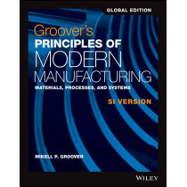 Groover's Principles of Modern Manufacturing by Mikell P. Groover, 9781119249122
