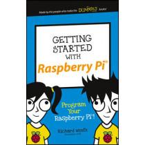 Getting Started with Raspberry Pi: Program Your Raspberry Pi! by Richard Wentk, 9781119262657