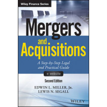 Mergers and Acquisitions: A Step-by-Step Legal and Practical Guide + Website by Edwin L. Miller, 9781119265412