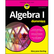 Algebra I For Dummies by Mary Jane Sterling, 9781119293576