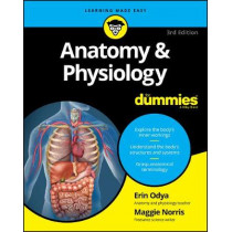 Anatomy and Physiology For Dummies by Erin Odya, 9781119345237