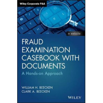 Fraud Examination Casebook with Documents: A Hands-on Approach by William H. Beecken, 9781119349990