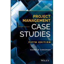 Project Management Case Studies by Harold R. Kerzner, 9781119385974
