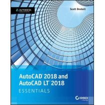 AutoCAD 2018 and AutoCAD LT 2018 Essentials by Scott Onstott, 9781119386780