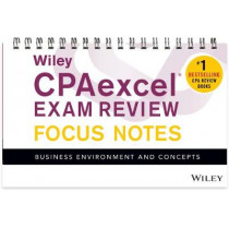 Wiley CPAexcel Exam Review January 2017 Focus Notes: Business Environment and Concepts by Wiley, 9781119387336