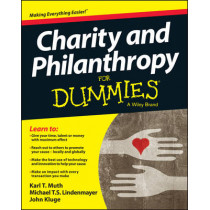 Charity and Philanthropy For Dummies by Karl T. Muth, 9781119941873