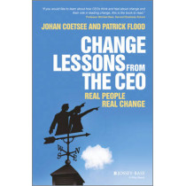 Change Lessons from the CEO: Real People, Real Change by Patrick C. Flood, 9781119943143