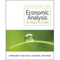 Economic Analysis in Healthcare by Stephen Morris, 9781119951490