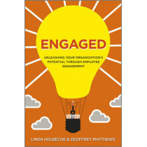 Engaged: Unleashing Your Organization's Potential Through Employee Engagement by Linda Holbeche, 9781119953531