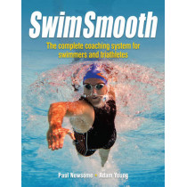 Swim Smooth: The Complete Coaching System for Swimmers and Triathletes by Paul Newsome, 9781119963196