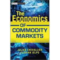 The Economics of Commodity Markets by Julien Chevallier, 9781119967910