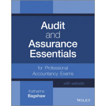 Audit and Assurance Essentials: For Professional Accountancy Exams + Website by Katharine Bagshaw, 9781119968795