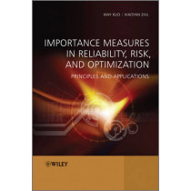 Importance Measures in Reliability, Risk, and Optimization: Principles and Applications by Way Kuo, 9781119993445