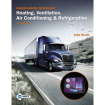 Modern Diesel Technology: Heating, Ventilation, Air Conditioning & Refrigeration by John C. Dixon, 9781133716259