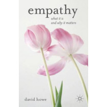 Empathy: What it is and why it matters by David Howe, 9781137276421