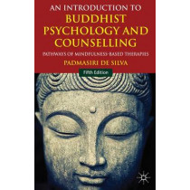 An Introduction to Buddhist Psychology and Counselling: Pathways of Mindfulness-Based Therapies by Padmasiri De Silva, 9781137287540