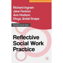 Reflective Social Work Practice by Richard Ingram, 9781137301987