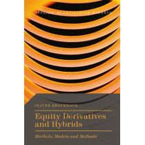 Equity Derivatives and Hybrids: Markets, Models and Methods by Oliver Brockhaus, 9781137349484