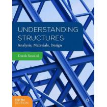 Understanding Structures: Analysis, Materials, Design by Derek Seward, 9781137376565