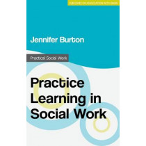 Practice Learning in Social Work by Jennifer Burton, 9781137388001