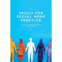 Skills for Social Work Practice by Keith Davies, 9781137390264