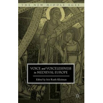 Voice and Voicelessness in Medieval Europe by Irit Ruth Kleiman, 9781137397058