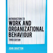 Introduction to Work and Organizational Behaviour by John Bratton, 9781137408686
